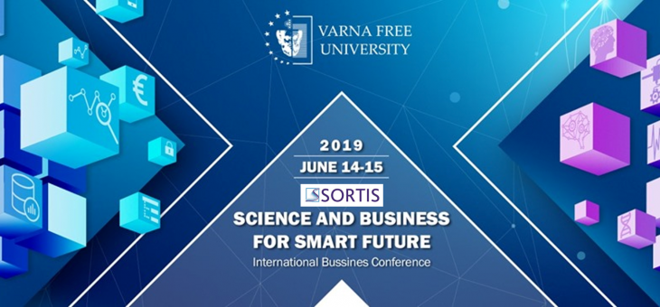 """Martin Paev, CFA, Chairman of Sortis Group, spoke at the International Business Conference """"Science and Business for Smart Future"""" on 15th of June 2019 in Varna Free University, Bulgaria"""